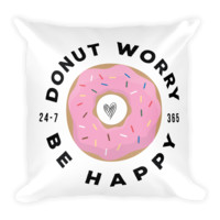 "18"" Donut Worry Be Happy Pillow"