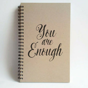 You are enough, 5x8 Journal, spiral notebook, wire bound diary, sketchbook, brown kraft, white, handmade, gift for writers, romantic couples