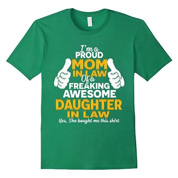 Proud Mom-In-Law Of A Freaking Awesome Daughter-In-Law Shirt