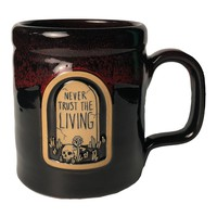 Never Trust The Living - Handmade Coffee Mug