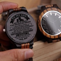 Dad To Son To My Son Wish You Strength To Face Challenges With Confidence Wisdom To Choose Battles Carefully Engraved Wooden Watch