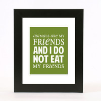 animals are my friends and i don't eat my friends wall art 8x10 custom color print