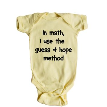 In Math I Use The Guess And Hope Method  Baby Onesuit