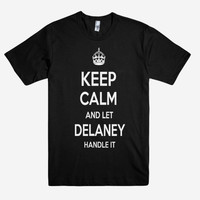 Keep Calm and let DELANEY Handle it Personalized Name T-Shirt ln