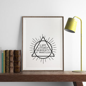 Life without Geometry Print | Office Wall Art | Kitchen Wall Art | Art Printable | Printable Wall Art | PDF Download | Funny Art