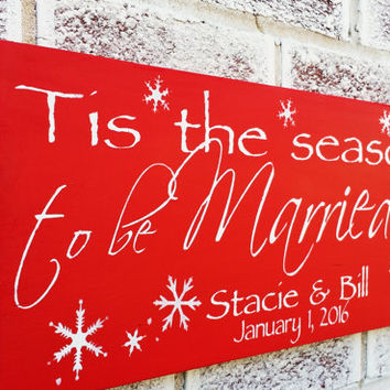 "Christmas decor ""Tis the Season to be Married"" christmas signs, 1st christmas, welcome sign, front door, 2014 customized date"