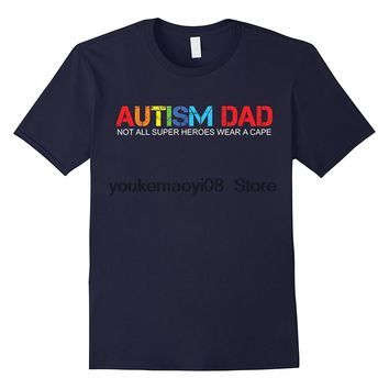 Autism Dad Not All Super Heroes Wear A Cape T-Shirts - Men's Crew Neck Top Tees