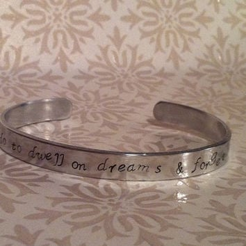 Dwell on Dreams and Forget To Live Harry Potter Hand Stamped Cuff Bracelet