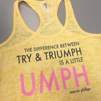 The Difference Between Try and Triumph Is A Litte Umph Tank. Inspirational Tank Top. Motivational Womens Workout Tank Top. Burnout Tank Top.
