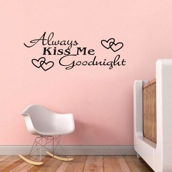 Always Kiss Me Goodnight Love Wall Decals