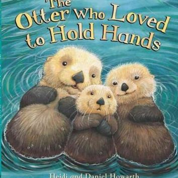 The Otter Who Loved to Hold Hands (QEB Storytime)