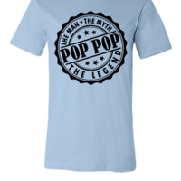 Pop Pop - The Man The Myth The Legend - Unisex T-shirt