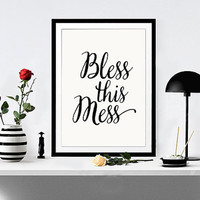 """Wall art Print printable quote decor """"Bless this Mess"""" hand lettered calligraphy print home decor typography print funny wall art TYPOGRAPHY"""