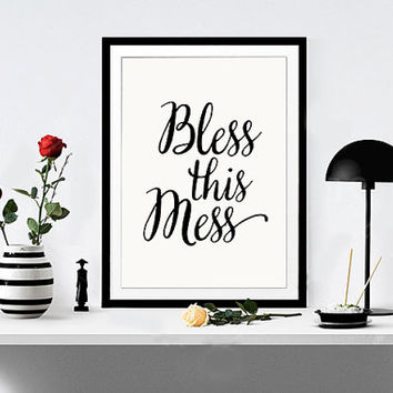 "Wall art Print printable quote decor ""Bless this Mess"" hand lettered calligraphy print home decor typography print funny wall art TYPOGRAPHY"