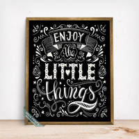 Enjoy The Little Things Print, Typography Print, Inspirational Quote, Motivational Print, Room Decor, Gift Idea, Mothers Day Gift