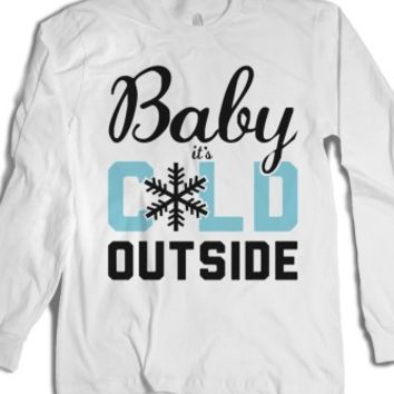 Baby, it's Cold Outside.-Unisex White T-Shirt