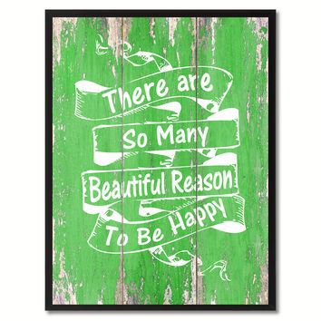 There are So Many Beautiful Reason To Be Happy Inspirational Quote Saying Gift Ideas Home Décor Wall Art