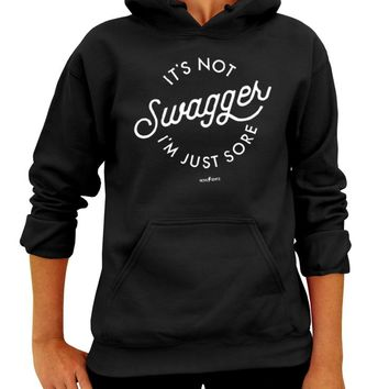 It's Not Swagger I'm Just Sore Gym Hoodie - Unisex Hooded Sweatshirt