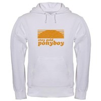 """Stay Gold Ponyboy"" [The Outs Hooded Sweatshirt on CafePress.com"