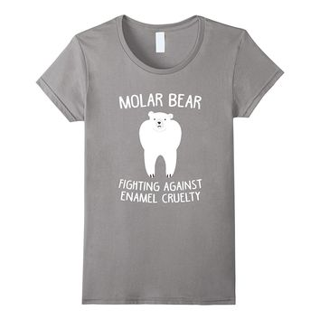 Molar Bear Fighting Against Enamel Cruelty Tooth T Shirt