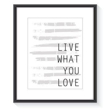 Live what you love print, printable wall art, typography, life print, typography print, digital print, wall prints, wall decor