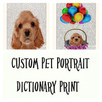 Custom Order Pet Portrait Dog Print-Custom Pet Portrait From Photo Pet Lovers Gift-Custom Pet Print-Custom Pet Poster Print-Dictionary Print