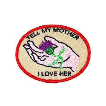 Tell My Mother I Love Her Patch