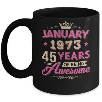 DCKIJ3 January 1973 45Th Birthday Gift Being Awesome Mug