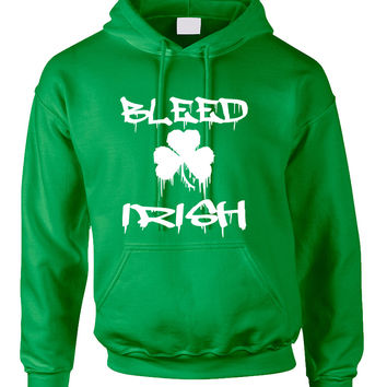 Adult Hoodie Bleed Irish St Patrick's Day Party Love Irish