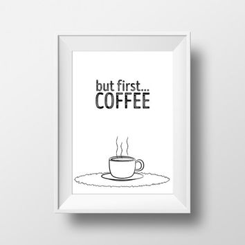 """Typographic Print """"But First Coffee"""", Digital Print,Printable Quote,Motivational Quote,Inspirational Print ,Quote, Wall Decor, Typography,"""