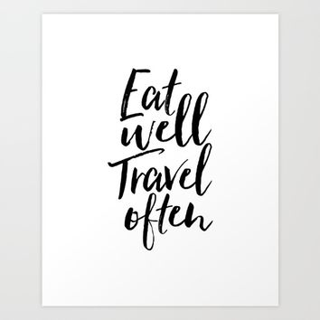 Printable Art,Eat Well Travel Often,Kitchen Decor,Travel Poster,Inspirational Quote,Motivational Art Art Print by AlexTypography