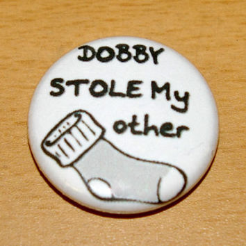 DOBBY Stole My Other Sock 1 inch pinback button pins by skycouture