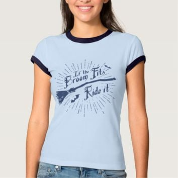 If the Broom Fits Ringer T-Shirt