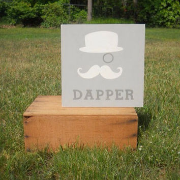 Dapper, Mustache, Mustache art,  Nursery decor, Painted sign, Baby boy nursery, Wall decor, Wood sign, Wall art, Gray, Gray nursery,