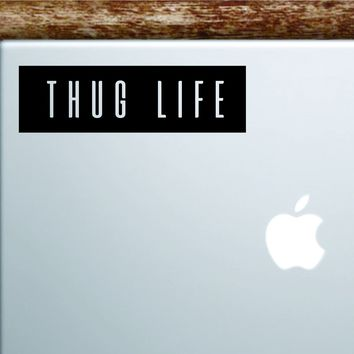 Thug Life Rectangle Laptop Apple Macbook Quote Wall Decal Sticker Art Vinyl Inspirational Motivational 2pac Tupac Shakur Rap Hip Hop Music Lyrics