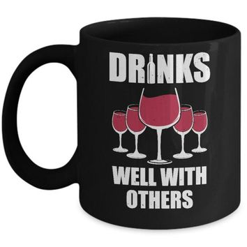 DCKIJ3 Drinks Well With Others Funny Drinking Wine Mug