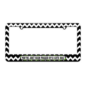You've Just Been Passed by a Cute Dog - License Plate Tag Frame - Black Chevrons Design