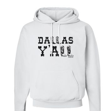 Dallas Y'all - Boots - Texas Pride Hoodie Sweatshirt