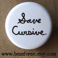 save cursive - pinback button badge