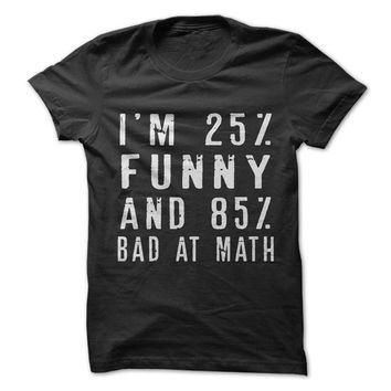 25% Funny 85% Bad At Math