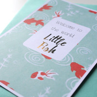 Congratulations baby card Welcome to the world Little Fish