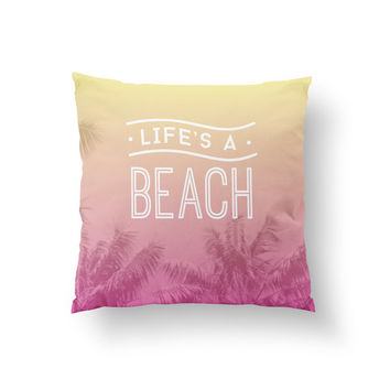 Life's A Beach Pillow, Typography Pillow, Home Decor, Cushion Cover, Throw Pillow, Bedroom Decor, Bed Pillow, Decorative Pillow, Beach Decor