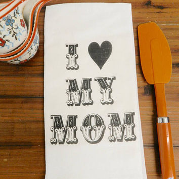 I Love My Mom Tea Towel Mothers Day Kitchen Towel