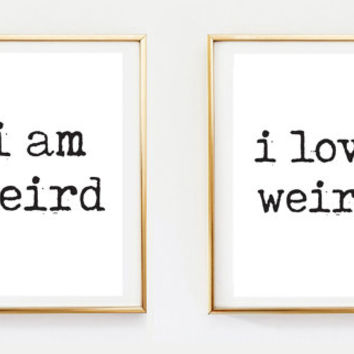 I am Weird, I Love Weird, Couple Art, Bedroom Print, Wall Art, Wall Decor, Bedroom Art, Home Decor, Set Of 2 Bedroom Prints, Black and White