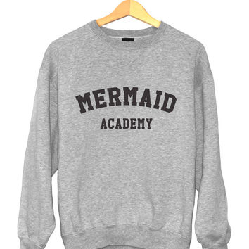 Mermaid academy sweatshirt gray crewneck for womens girls jumper funny saying fashion tumblr