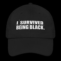 I Survived Being Black - Dad hat