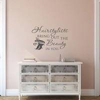 Wall Decal Quote Hairstylists Bring Out The Beauty In You, Beauty Salon Decor, Hair Salon Wall Decals, Hairstylist Decor Hairdresser K122