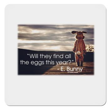 "With They Find the Eggs - Easter Bunny 4x4"" Square Sticker by TooLoud"