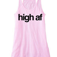HIGH AF Tank Top | Women's Tanks and Tops Tumblr | Turn Up High as Fuck Weed Tops Marijuana Tank For Women