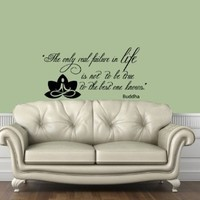 Housewares Vinyl Decal Yoga Lotus Buddha Quote the Only Real Failure in Life Home Wall Art Decor Removable Stylish Sticker Mural Unique Design for Any Room